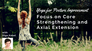 yoga_posture_improvement_core_strengthening_axial_extension_olga